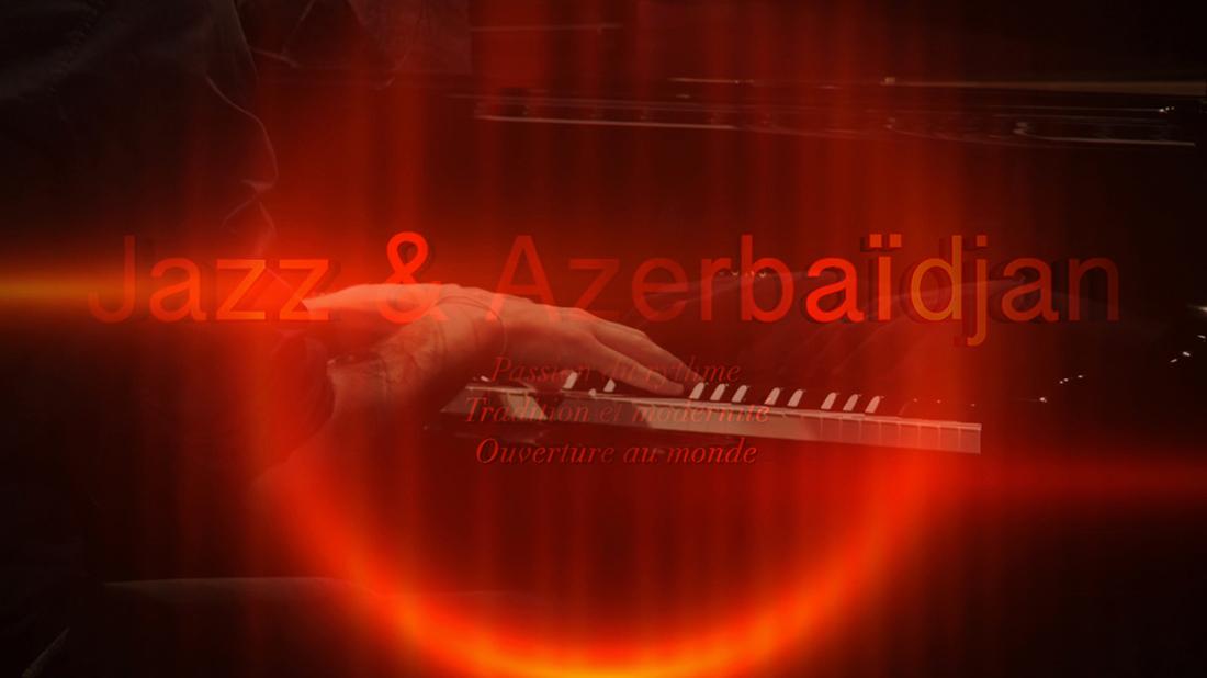L'Azerbaïdjan, l'autre pays du jazz.